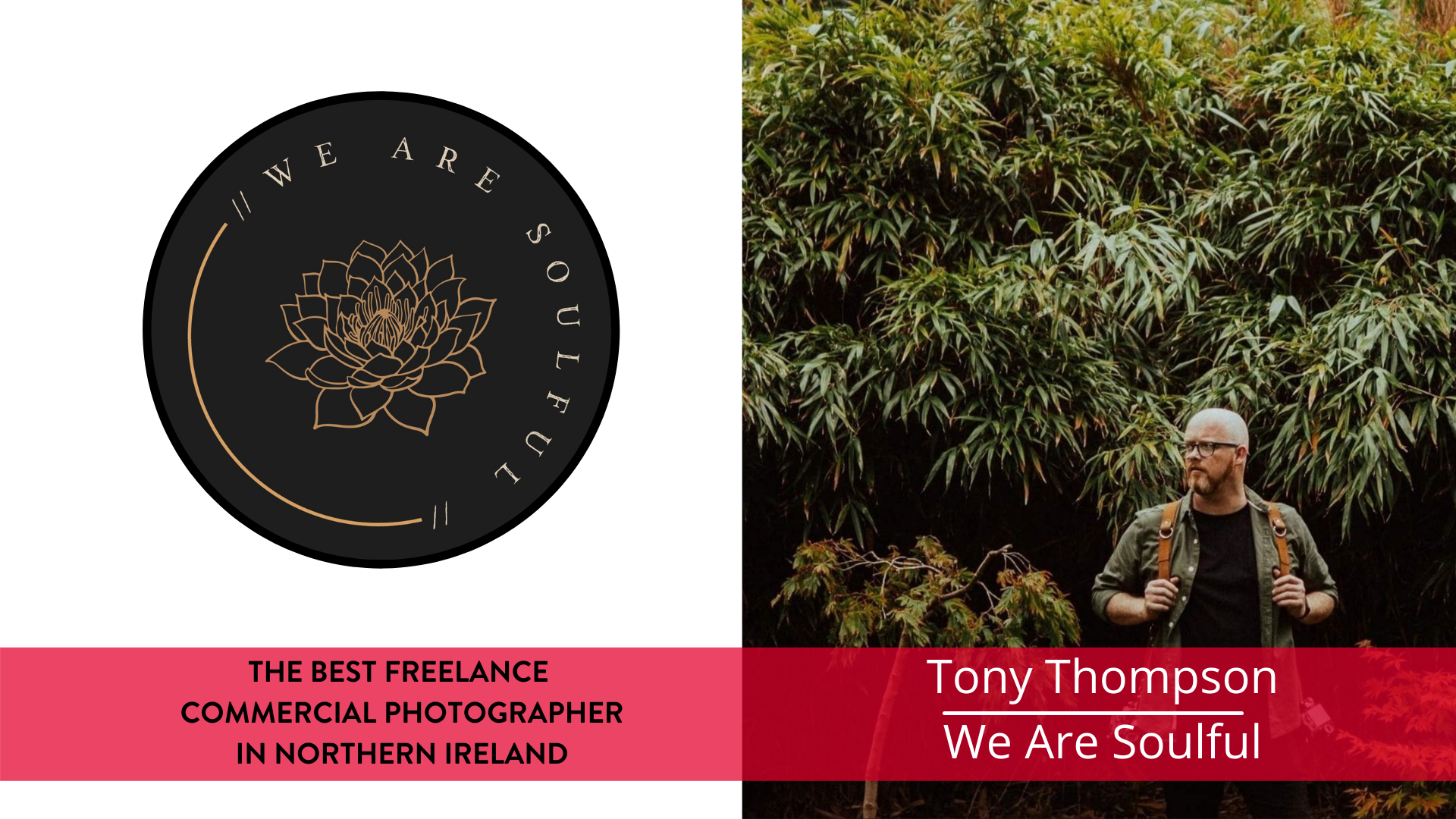 Best freelance commercial and business photographer in Northern Ireland - Tony Thompson, We Are Soulful