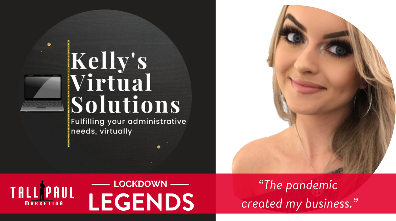 Tall Paul Marketing - Lockdown Legends - NI lockdown - The Pandemic Created My Business - Kelly McGookin, Kelly's Virtual Solutions, Belfast freelance copywriter