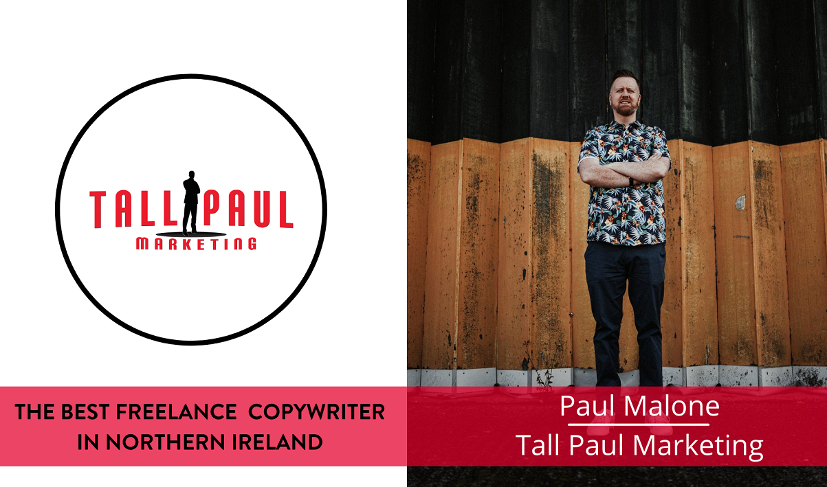 The best freelance Copywriter in Northern Ireland - Paul Malone, Tall Paul Marketing