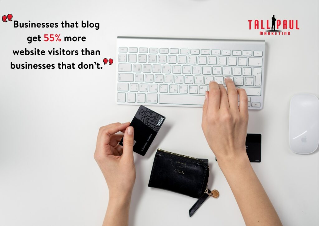 Blogs will increase traffic to your website - Businesses that blog get 55% more website visitors than businesses that don't - Tall Paul Marketing - NI Copywriter and Blog Writer