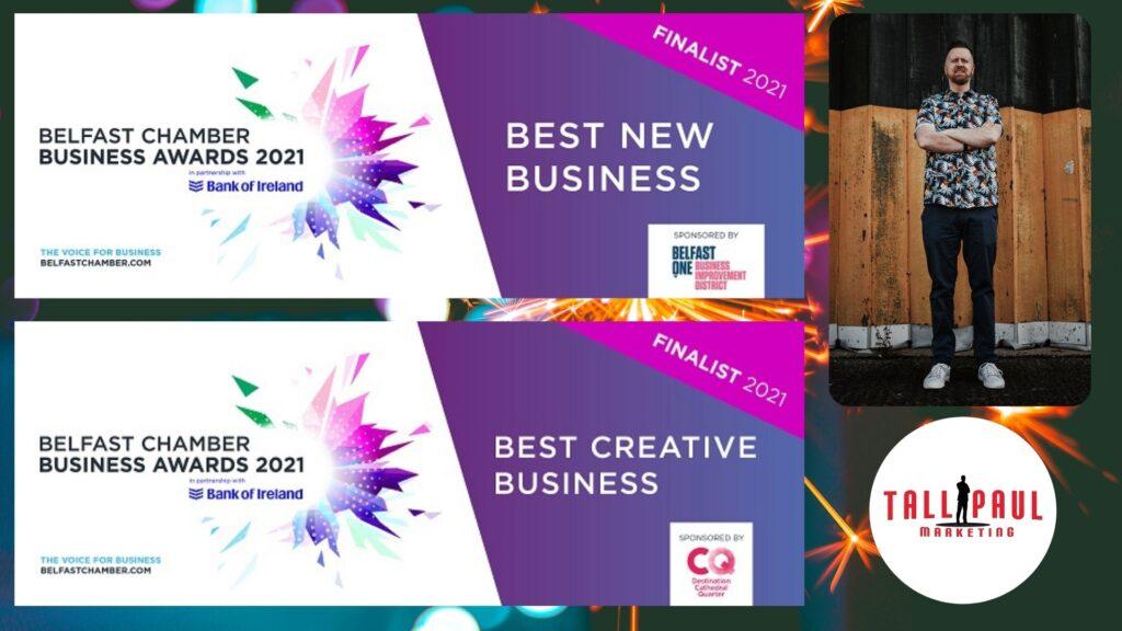 Belfast Business Awards 2021 - Tall Paul Marketing Announced As a Finalist in 2 Categories - copywriter in belfast